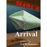 SEAMS16: Arrival (Kindle Edition)By Eric B. Thomasma