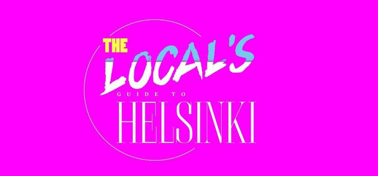 The Local's guide to Helsinki!