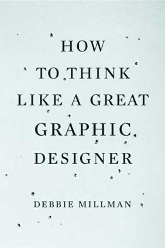 How To Think Like A Great Graphic DesignerCovers Book, Book Covers Design, Book Lists, Debbie Millman, Book Worth, Graphic Designers, Graphics Design, Covers Archives, Reading Lists