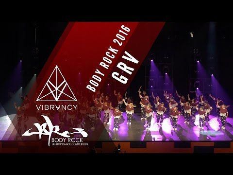 GRV | Body Rock 2016 [@VIBRVNCY 4K] @grvdnc #bodyrock2016 - YouTube