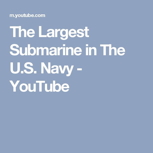 The Largest Submarine in The U.S. Navy - YouTube