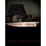 Killing to Know (Calvin Hobbs) (Kindle Edition)By Sean Van Damme
