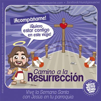 Jesús Vive® – Camino a la Resurrección