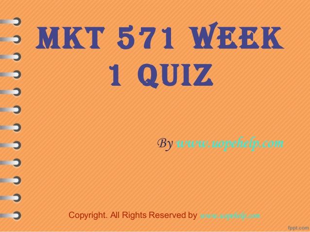 Working with MKT 571 Week 1 Quiz UOP HomeWork Help may seem difficult until you are the part of http://www.UopeHelp.com/ . Be and part and know the difference in your grade.