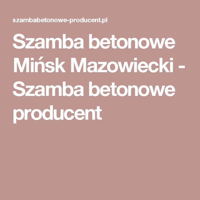 Szamba betonowe Mińsk Mazowiecki - Szamba betonowe producent