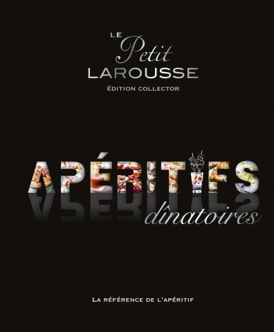 Petit Larousse des #apéritifs #dînatoires Collector | Editions Larousse