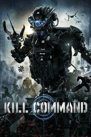 Kill Command Online HD 2016: Is a sci-fi action thriller set in a near future, technology-reliant society that pits man against killing machines.