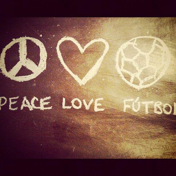 Peace, Love, Futbol. #soccer