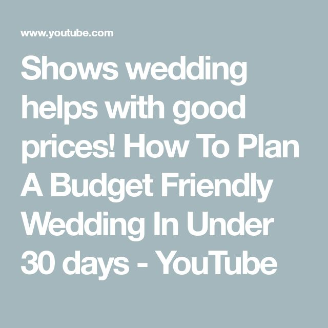 Shows wedding helps with good prices! How To Plan A Budget Friendly Wedding In Under 30 days - YouTube