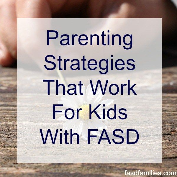 Parenting Strategies That Work For Kids With FASD