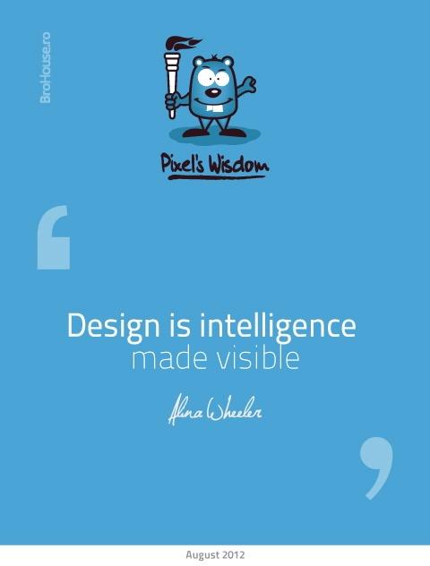 Design is intelligence made visible - Alina Wheeler