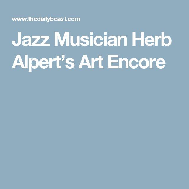 Jazz Musician Herb Alpert's Art Encore