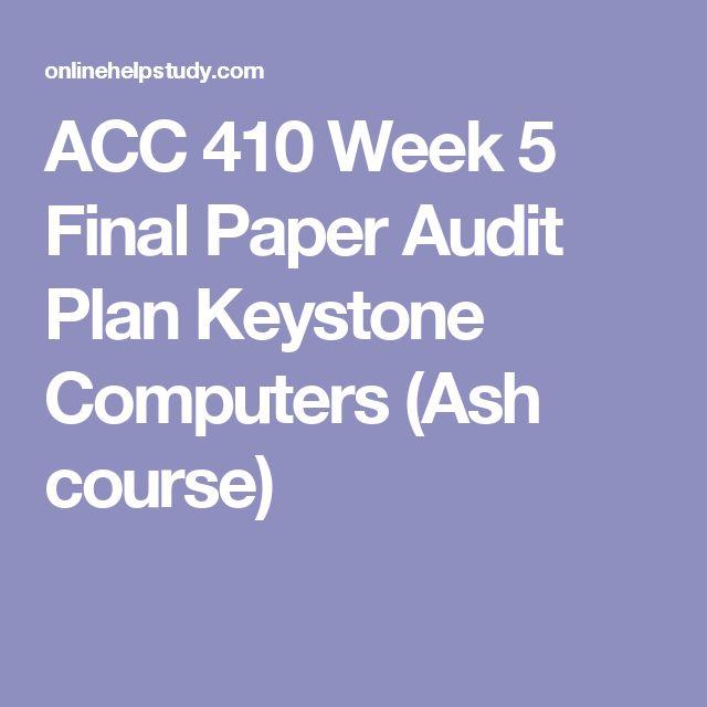 Cool ACC Week Final Paper Audit Plan Keystone Computers Ash course