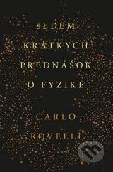 Sedem kratkych prednasok o fyzike (Carlo Rovelli)
