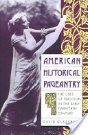 What images shape Americans' perceptions of their past? How do particular versions of history become the public history? And how have these views changed over time?