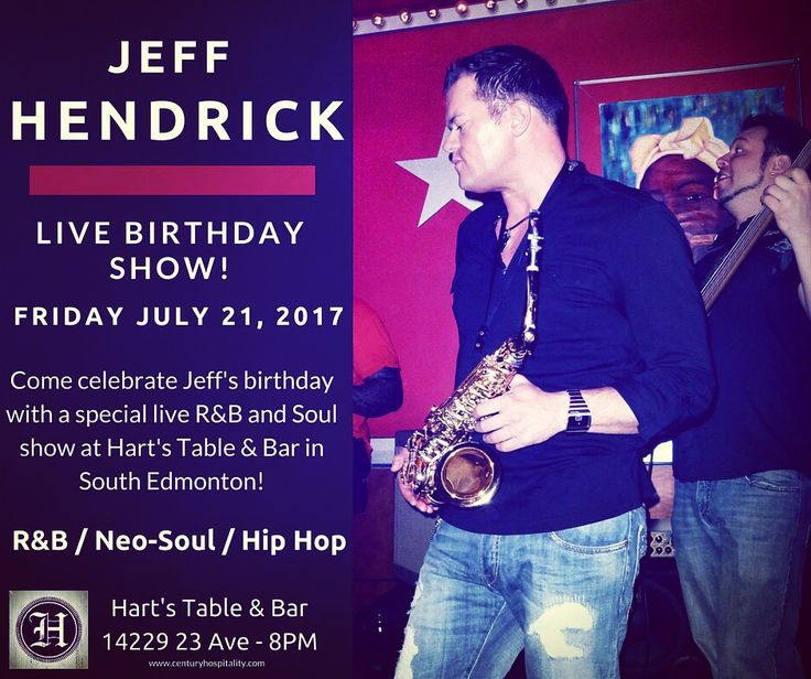Friday July 21st! 8pm! Come help Jeff Hendrick celebrate his birthday with a special live show at Hart's Table & Bar in South Edmonton! #YEG's only artist performing R&B and Soul hits from the 90's, 2000's, and 2010's! Music from Jeff Hendrick, Drake, The Weeknd, Kent Jones, Common, Ed Sheeran, Bruno Mars, Ed Sheeran, Justin Timberlake, Blackstreet, and many more! Amazing food, drinks, and live music at Hart's Table & Bar! Come one, come all! 'Let's just celebrate, and have a good time!'…