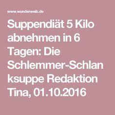 Suppendiät 5 Kilo abnehmen in 6 Tagen: Die Schlemmer-Schlanksuppe Redaktion Tina, 01.10.2016