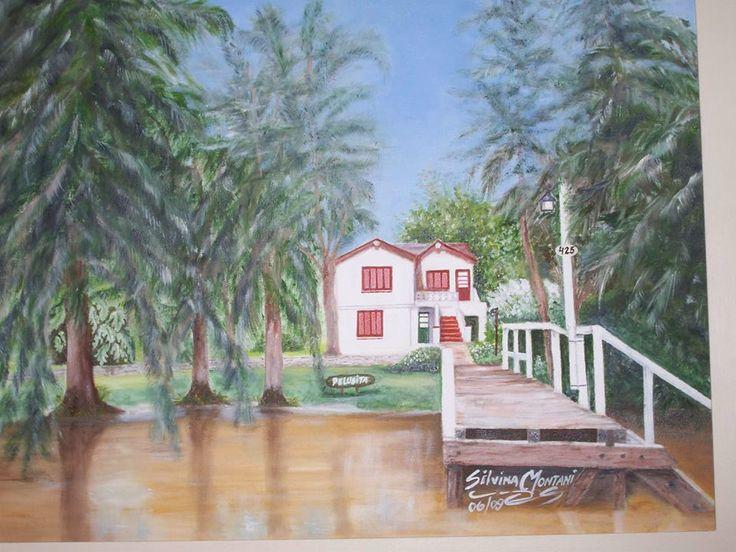 Silvina Montani PINTURA AL OLEO de la casa de la infancia de mi marido Arturo Battagliero en el arroyo Caraguata !!!!! realizada por mí ......