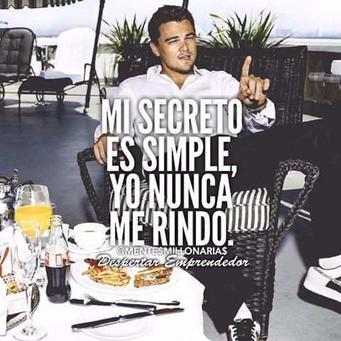 """""""Mi secreto es muy simple... Yo nunca me rindo"""". #Mentalidad #Crecimiento #Adelante #Sueños #Metas #Forex"""