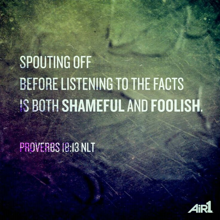 """Jumping To Conclusions Quotes: Proverbs 18:13, """"How Easy It Is To Offer Advice Or Respond"""