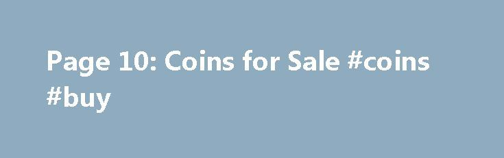 Page 10: Coins for Sale #coins #buy http://coin.remmont.com/page-10-coins-for-sale-coins-buy/  #coin collection for sale # Page 10: Coins for Sale Coins United States Coins US Coins Wanted Highest Prices Details SMCIS Enterprises LLC is now purchasing all types of US coins, coin collections small and large. We will buy 1 coin to thousands of coins. SMCIS will pay you the highest prices for your coinsRead More