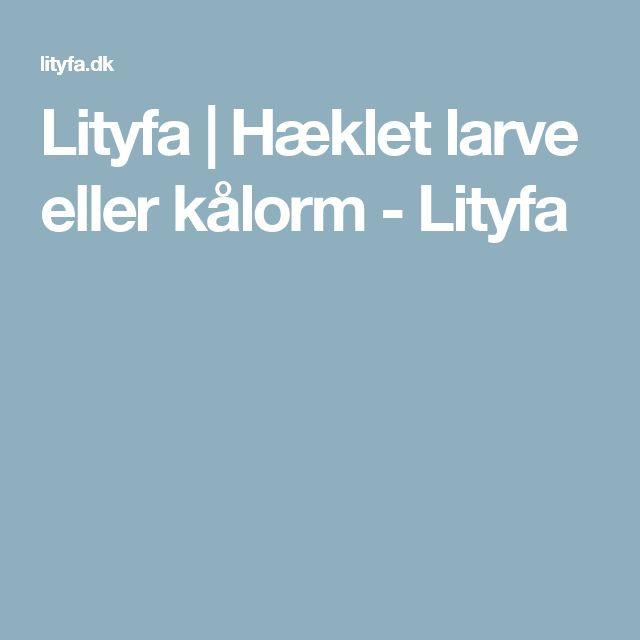 Lityfa | Hæklet larve eller kålorm - Lityfa