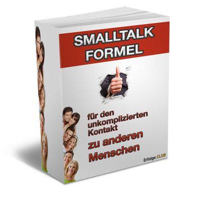 Die Smalltalk-Formel  für den unkomplizierten Kontakt zu...