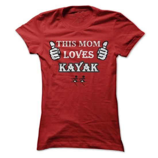This MOM Loves Kayak - #summer tee #creative tshirt. SECURE CHECKOUT => https://www.sunfrog.com/Sports/This-MOM-Loves-Kayak-Red-Ladies.html?68278