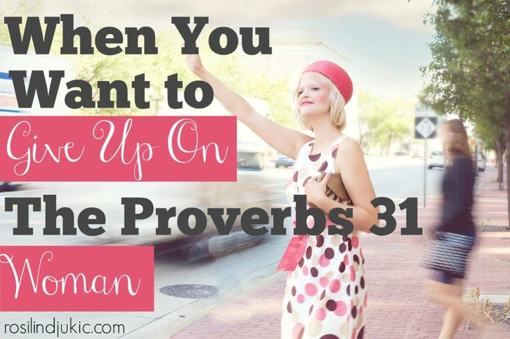 The Proverbs 31 Woman used to irritate me, until I learned this secret.