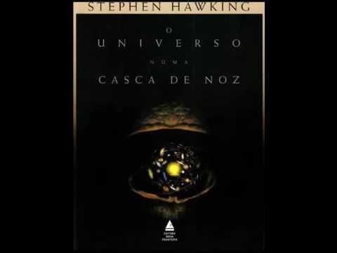O Universo Numa Casca De Noz - Stephen Hawking - Audiobook - Áudio Livro...