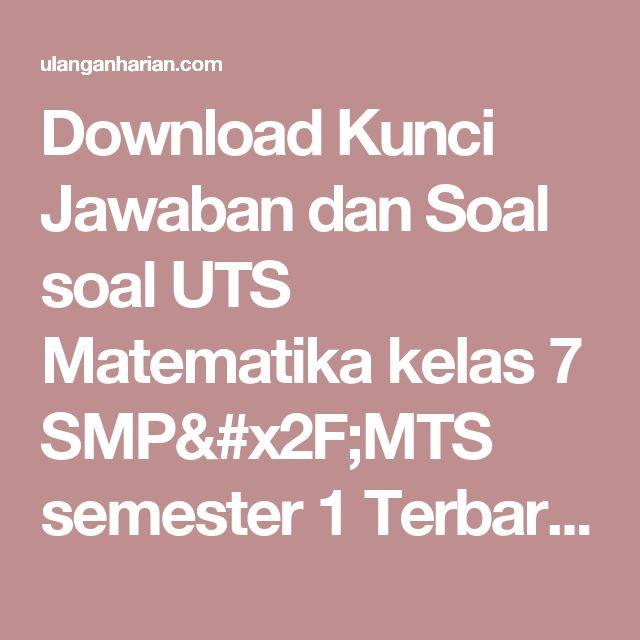 Download Kunci Jawaban dan Soal soal UTS Matematika kelas 7 SMP/MTS semester 1 Terbaru dan Terlengkap - UlanganHarian.Com