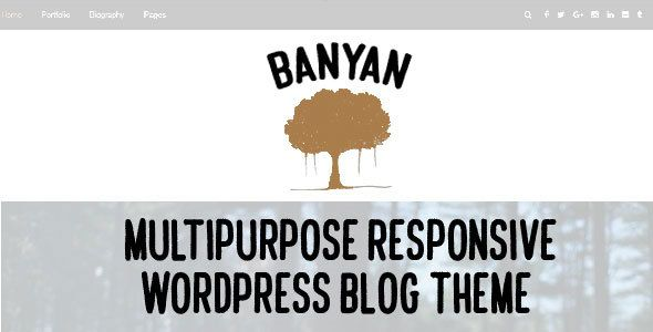 Banyan - Multipurpose Responsive WordPress Blog  Theme Banyan is built from blogging concept with more features and flexibility to give serious bloggers something special. Banyan's clean , clutter and stately aesthetic design is the perfect choice for the creative blogger. Banyan delights visually and functionally, giving you the power to customize your blog with just a click of the mouse.