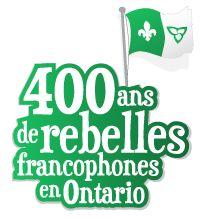 400 ans de rebelles francophones en Ontario
