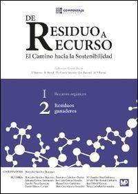 De residuo a recurso : el camino hacia la sostenibilidad. 1, Recursos orgánicos / [editores científicos, J. Moreno ... et al.]