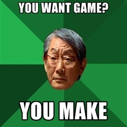 High Expectations Asian Father - you want game? you make