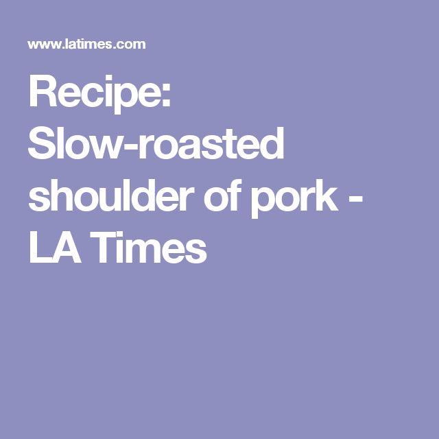 Recipe: Porchetta slow-roasted shoulder of pork - LA Times - 10 hr cook time.