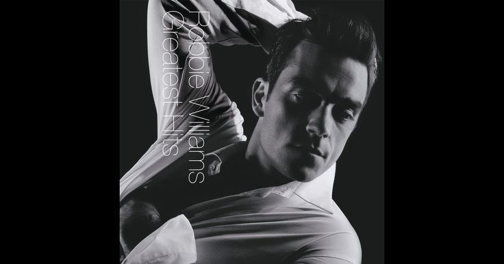 Greatest Hits by Robbie Williams on Apple Music