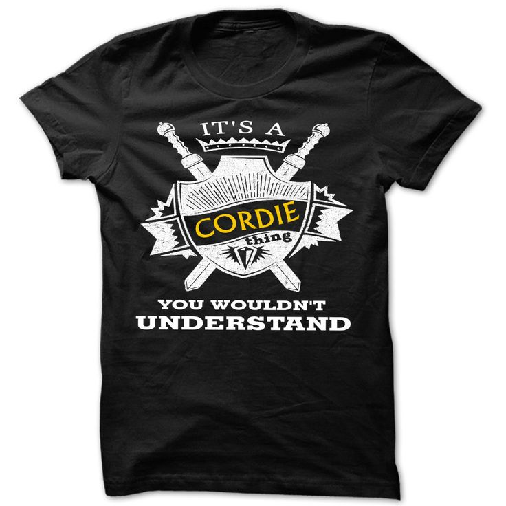 [New tshirt name tags] Its an Cordie thing you wouldnt understand  Cool Name Shirt      Free Ship