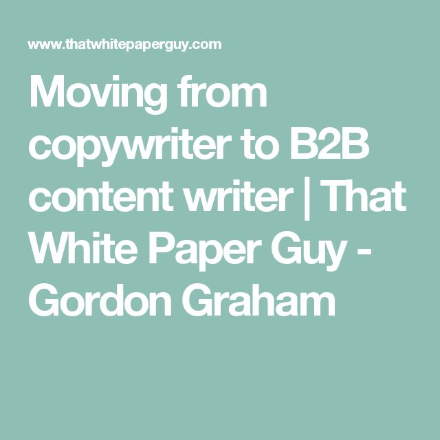 Moving from copywriter to B2B content writer