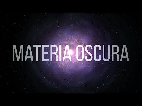 Qué es la Materia Oscura?