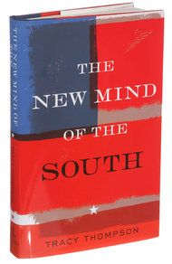 'The New Mind of the South,' by Tracy Thompson - NYTimes.com