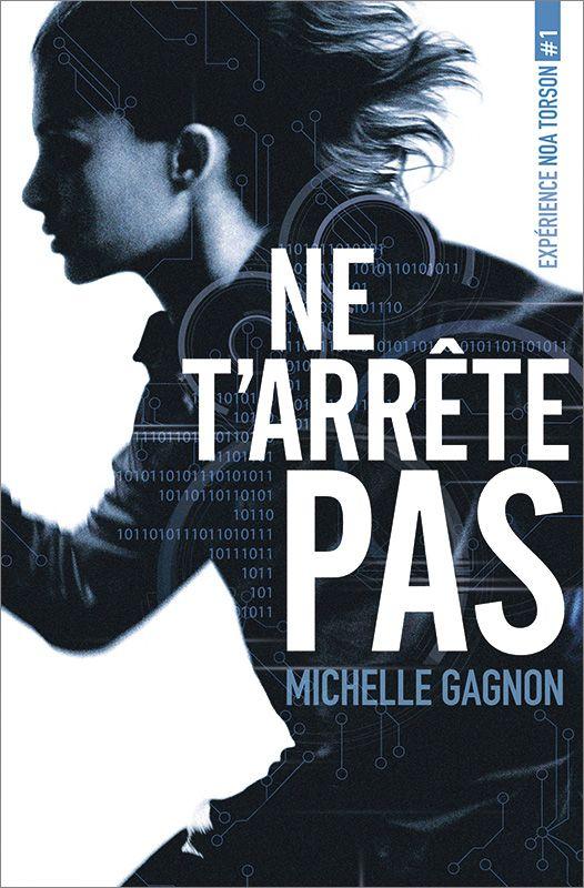 Expérience Noa Torson 1 : Ne t'arrête pas Michelle Gagnon Livre, 400 pages, Couverture souple Noa se réveille sur une table d'opération, une cicatrice en travers de la poitrine. Elle ne sait pas où elle est, comment elle est arrivée là, ni même pourquoi elle a été opérée. Alors elle prend la fuite. Les tueurs à ses trousses confirment vite ses soupçons : rien de tout cela n'est légal.[...]