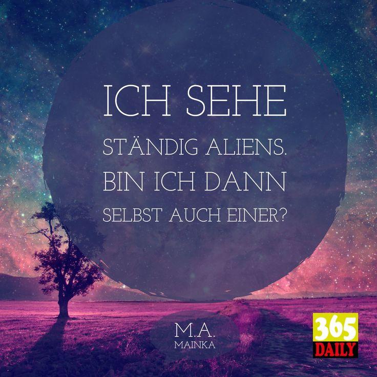 Dann frag doch einen #Alien #Deutsch #spruch #statement #Täglich #365_Daily_Ham…