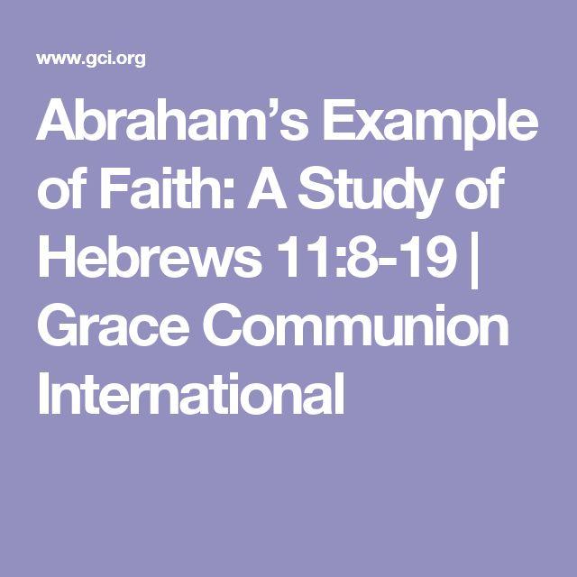 Abraham's Example of Faith: A Study of Hebrews 11:8-19 | Grace Communion International