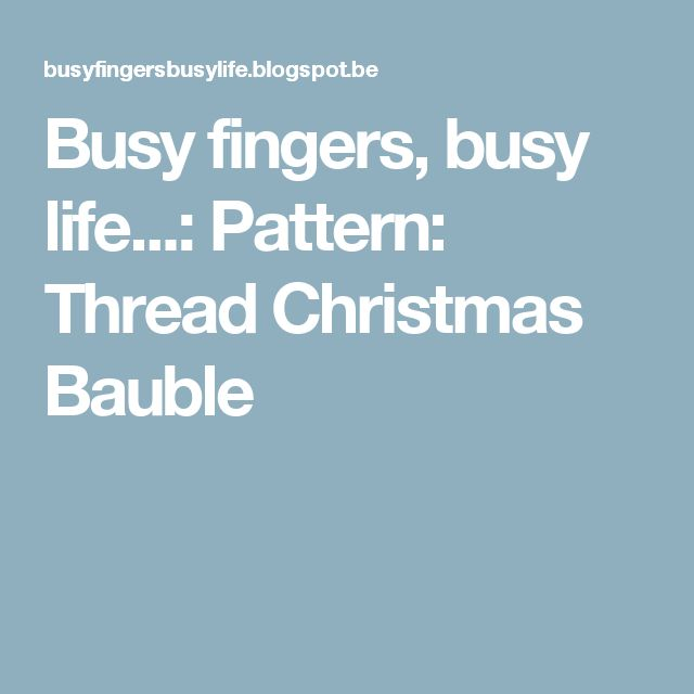 Busy fingers, busy life...: Pattern: Thread Christmas Bauble