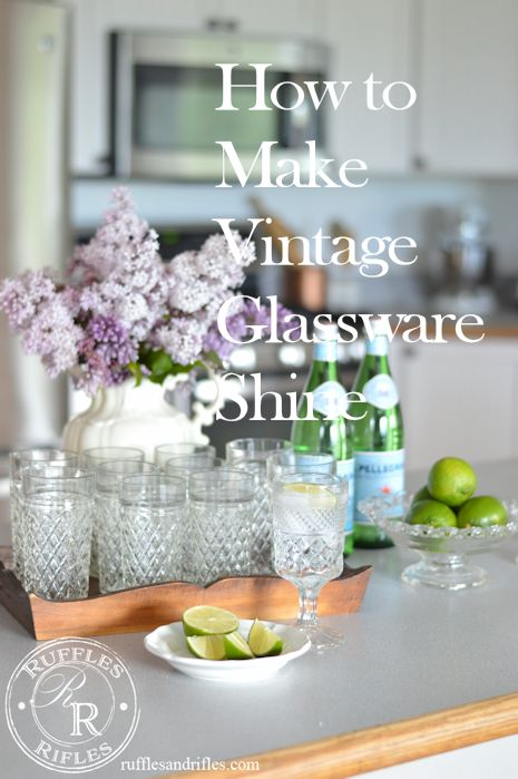 Collected Vintage Glassware & how to make them shine || Ruffles & Rifles
