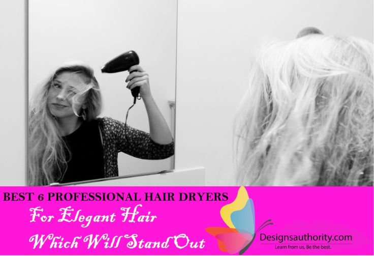 Best Professional Hair Dryer | (BEST 6 Hair Dryers For Hair Which Will ELEGANTLY STAND OUT!)