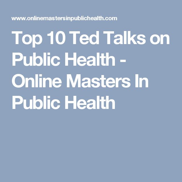 Top 10 Ted Talks on Public Health - Online Masters In Public Health