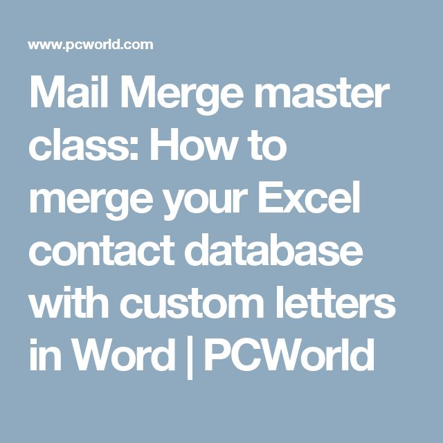 mail merge master class how to merge your excel contact database