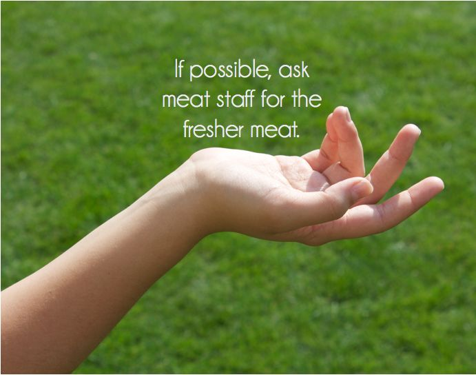 Often the meat on display isn't the freshest in the store. It has usually been sitting out for a few hours. Ask to see the fresher meat, which is usually in the back of the store.